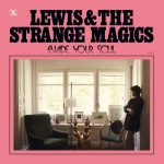 NOW STREAMING 'EVADE YOUR SOUL' BY LEWIS & THE STRANGE MAGICS