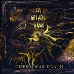 ZT EXCLUSIVE: MY SILENT WAKE STREAM NEW ALBUM THERE WAS DEATH